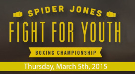 Spider Jones Fight For Youth - Thursday March 5, 2015