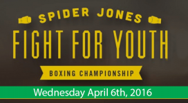 Spider Jones Fight For Youth - Wednesday April 6, 2016